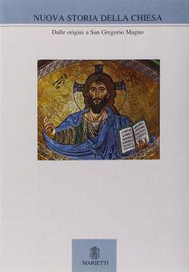 Libro Nuova storia della Chiesa. Vol. 1: Dalle origini a san Gregorio Magno.