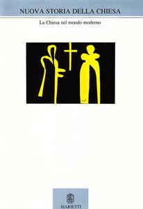 Foto Cover di Nuova storia della Chiesa. Vol. 5\2: La Chiesa nel mondo moderno., Libro di  edito da Marietti