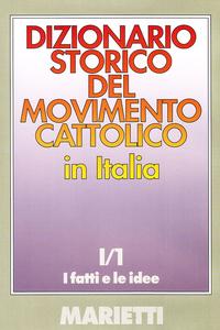 Libro Dizionario storico del movimento cattolico in Italia. Vol. 1\1