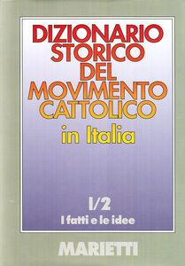 Libro Dizionario storico del movimento cattolico in Italia. Vol. 1\2