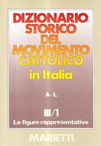 Libro Dizionario storico del movimento cattolico in Italia. Vol. 3\1