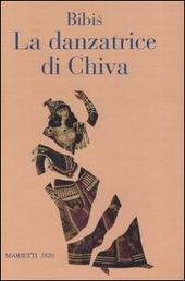 La danzatrice di Khiva. Storia di un'anima semplice