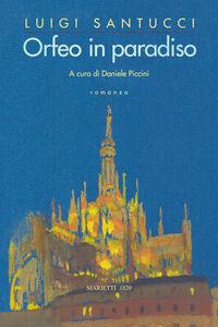 Libro Orfeo in Paradiso Luigi Santucci