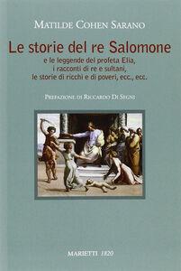 Libro Storie del re Salomone e le leggende del profeta Elia Matilde Cohen Sarano