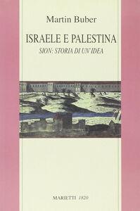 Libro Israele e Palestina. Sion: storia di un'idea Martin Buber