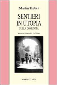 Foto Cover di Sentieri in utopia. Sulla comunità, Libro di Martin Buber, edito da Marietti