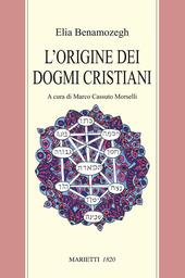 L' origine dei dogmi cristiani