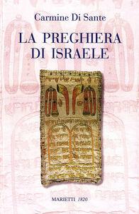 Libro La preghiera di Israele. Alle origini della liturgia cristiana Carmine Di Sante