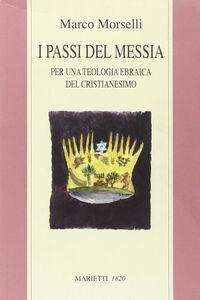 Libro I passi del messia. Per una teologia ebraica del cristianesimo Marco Morselli
