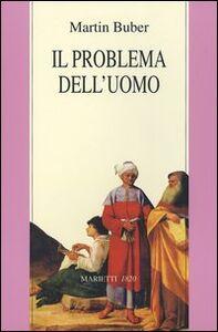 Libro Il problema dell'uomo Martin Buber