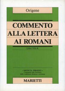 Libro Commento alla Lettera ai Romani. Libri VII-X Origene