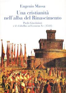 Foto Cover di Una nuova cristianità all'alba del Rinascimento, Libro di Eugenio Massa, edito da Marietti