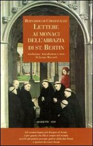 Foto Cover di Lettere ai monaci dell'Abbazia di St. Bertin, Libro di Bernardo di Chiaravalle (san), edito da Marietti