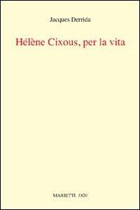 Helene Cixous, per la vita