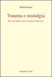 Trauma e nostalgia. Per una lettura del concetto di Heimat