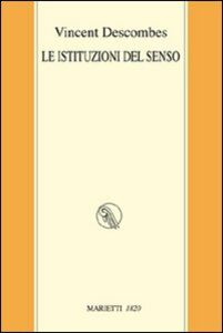 Libro Le istituzioni del senso Vincent Descombes