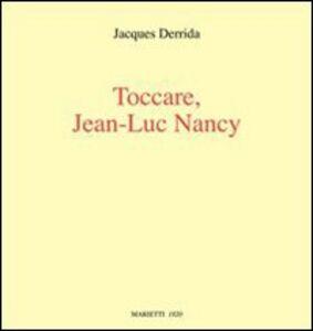 Foto Cover di Toccare, Jean-Luc Nancy, Libro di Jacques Derrida, edito da Marietti