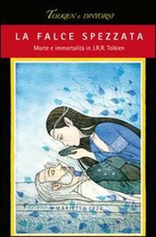 La falce spezzata. Morte e immortalità in J. R. R. Tolkien - copertina