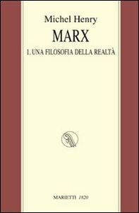 Libro Marx. Vol. 1: Una filosofia della realtà. Michel Henry