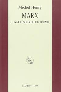 Libro Marx. Vol. 2: Una filosofia dell'economia. Michel Henry