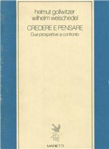 Libro Credere e pensare Helmut Gollwitzer , Wilhelm Weischedel