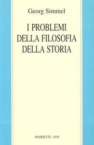 Foto Cover di I problemi della filosofia della storia, Libro di Georg Simmel, edito da Marietti