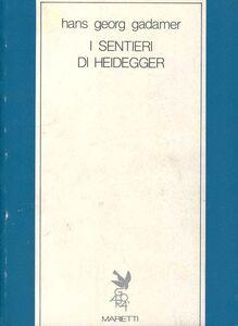 Libro I sentieri di Heidegger Hans G. Gadamer