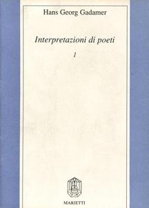 Libro Interpretazioni di poeti. Vol. 1: W. Goethe, F. Hölderlin, H. von Kleist, J. S. Bach. Hans G. Gadamer