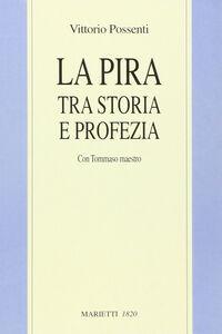 Libro La Pira tra storia e profezia. Con Tommaso maestro Vittorio Possenti
