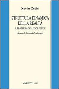 Libro Struttura dinamica della realtà. Il problema dell'evoluzione Xavier Zubiri