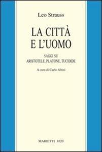 Libro La città e l'uomo. Saggi su Aristotele, Platone e Tucidide Leo Strauss