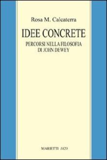 Mercatinidinataletorino.it Idee concrete. Percorsi nella filosofia di John Dewey Image