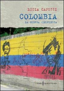 Libro Colombia. La guerra (in)finita Lucia Capuzzi