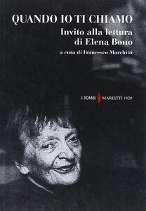 Libro Quando io ti chiamo. Invito alla lettura di Elena Bono