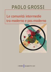Libro Le comunità intermedie tra moderno e pos-moderno Paolo Grossi