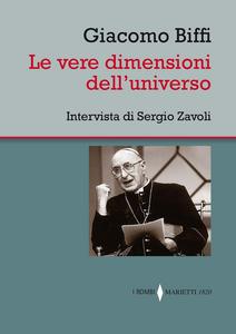 Libro Le vere dimensioni dell'universo. Intervista di Sergio Zavoli Giacomo Biffi , Sergio Zavoli