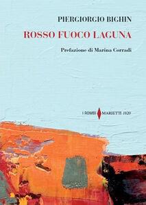 Foto Cover di Rosso fuoco laguna, Libro di Piergiorgio Bighin, edito da Marietti