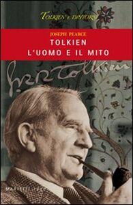 Libro Tolkien, l'uomo e il mito Joseph Pearce