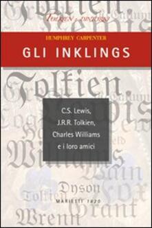 Gli Inklings. C.S. Lewis, J.R.R. Tolkien, Charles Williams e i loro amici - Humphrey Carpenter - copertina
