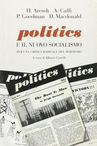 Libro Politics e il nuovo socialismo. Per una critica radicale del marxismo