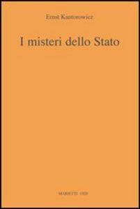 Foto Cover di I misteri dello Stato, Libro di Ernst H. Kantorowicz, edito da Marietti