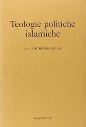 Teologie politiche islamiche. Casi e frammenti contemporanei
