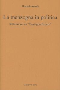 Libro La menzogna in politica. Riflessioni sui «Pentagon Papers». Testo originale a fronte Hannah Arendt