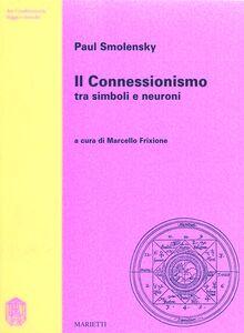 Libro Il connessionismo tra simboli e neuroni Paul Smolenski