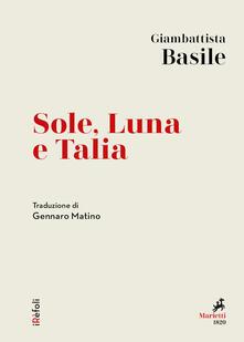 Sole, Luna e Talia - Giambattista Basile,Gennaro Matino - ebook