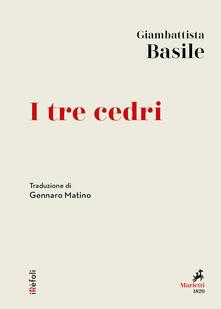 I tre cedri - Giambattista Basile,Gennaro Matino - ebook
