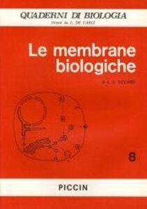 Libro Le membrane biologiche Antonio A. Siccardi