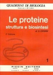 Libro Le proteine. Struttura e biosintesi O. Ciferri