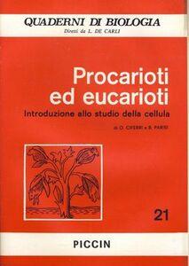 Foto Cover di Procarioti ed eucarioti, Libro di O. Ciferri,B. Parisi, edito da Piccin-Nuova Libraria