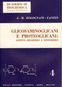 Libro Glicosaminoglicani e proteoglicani: aspetti biochimici e istochimici Lorenzo Bolognani , A. M. Fantin